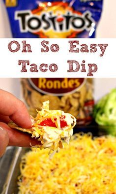 """Six ingredient Oh So Easy Taco Dip  Here's the recipe: Mix 1 - 8 oz pkg cream cheese, 1 - 8 oz pkg sour cream and 2tbsp taco seasoning.  Spread in a 9""""x13"""" dish.  Top with shredded lettuce, shredded cheese, & chopped tomatoes.  Serve with Tostitos chips. We like Tostitos® Scoops! Tortilla Chips or Tostitos® Bit Size Rounds Tortilla Chips."""