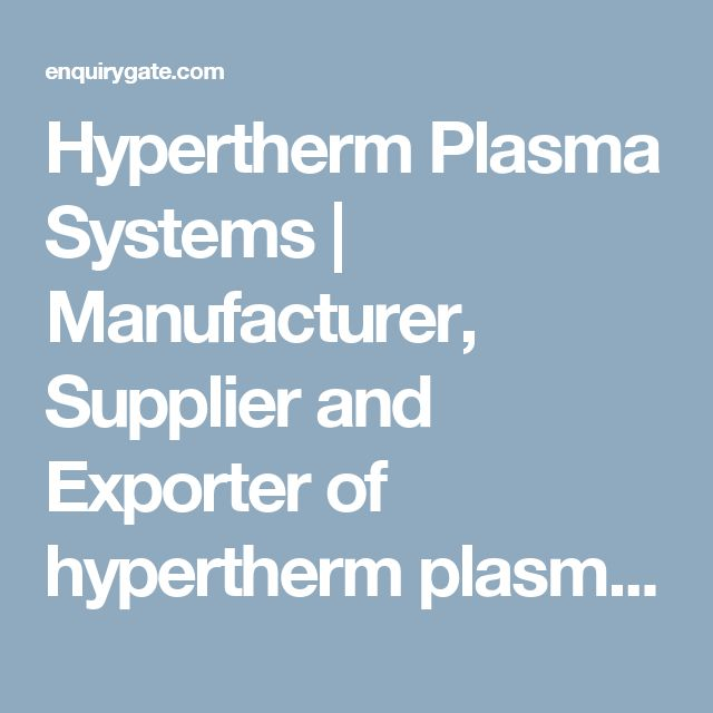 Hypertherm Plasma Systems | Manufacturer, Supplier and Exporter of hypertherm plasma systems in India