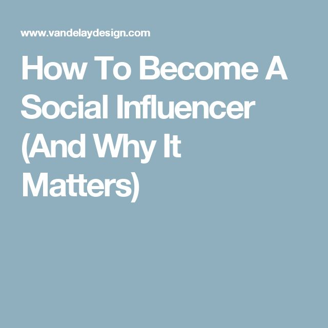 How To Become A Social Influencer (And Why It Matters)