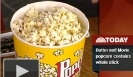March 6, 2013: Butter Not! Movie Popcorn Contains Whole Stick
