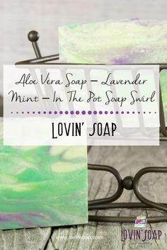 Aloe Vera Soap – Lavender Mint – In The Pot Soap Swirl -  Soap | Handmade Soap | DIY Soap | Soap Making | Soapmaking | Learn to make soap | Natural Soap | Soap Recipe | Soap Tutorial
