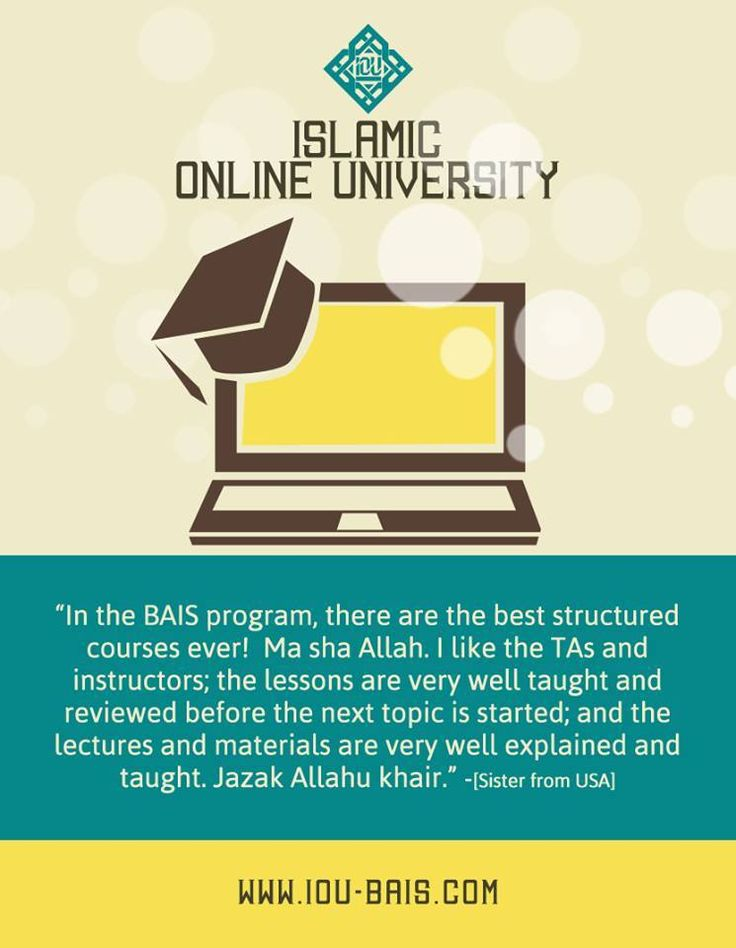 You can also be a part of Islamic Online University's global family! Admissions OPEN for Fall'14 Hurry up!!  http://www.iou-global.com/  For any more queries, email us at info@iou.edu.gm