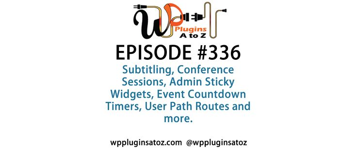 #WordPress #Plugins A to Z Episode 336 Subtitling, Conference Sessions, Admin Sticky Widgets - http://plugins.wpsupport.ca/wordpress-plugins-z-episode-336-subtitling-conference-sessions-admin-sticky-widgets/