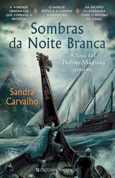 Sombras da Noite Branca (A Saga das Pedras Mágicas, #8) da Sandra de Carvalho