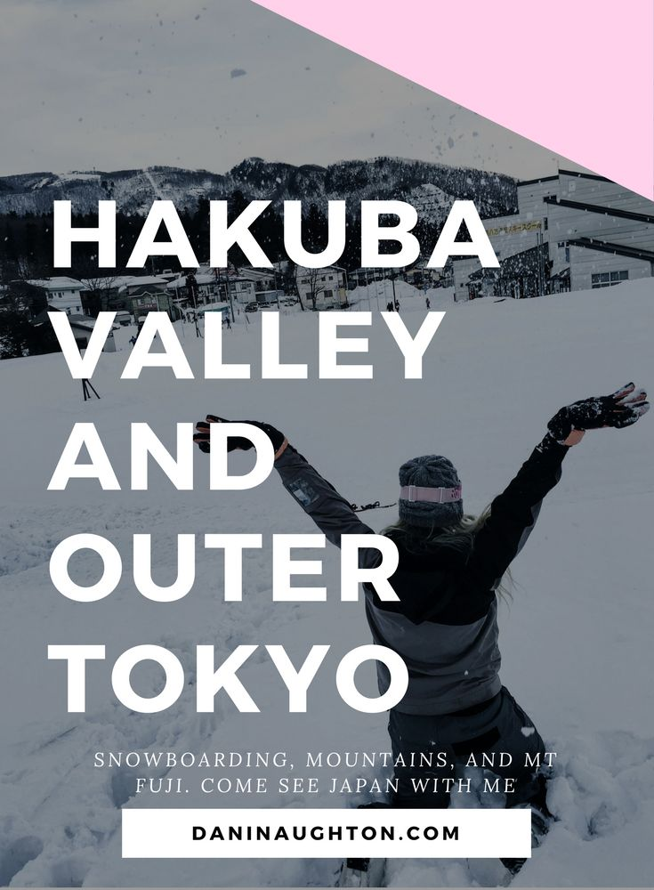 HAKUBA VALLEY | OUTER TOKYO | MT FUJI | SKI JAPAN | WINTER IN TOKYO | WINTER IN JAPAN | WHERE TO SKI IN JAPAN | WHAT DO IN NAGANO | WHAT TO DO IN HAKUBA |