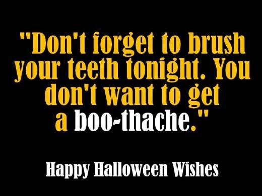 Donu0027t Forget To Brush Your Teeth Tonight   Tap To See More Inspiring Quotes  For Halloween Wallpaper!