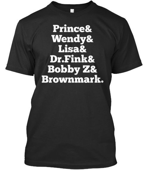 Prince &Wendy &Lisa&Dr.Fink&Bobby Z&Brownmark Black T-Shirt Front