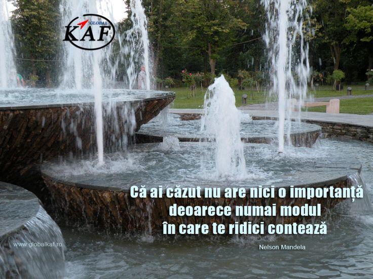 """""""Că ai căzut nu are nici o importanță deoarece numai modul în care te ridici contează.""""  Nelson Mandela www.globalkaf.ro #cursuri #consultanta"""