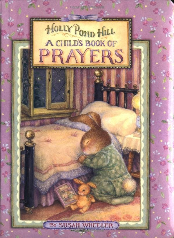 A Child's Book of Prayers  Illustrated by Susan Wheeler