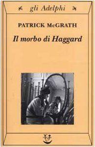 Amazon.it: Il morbo di Haggard - Patrick McGrath, A. Raffo - Libri