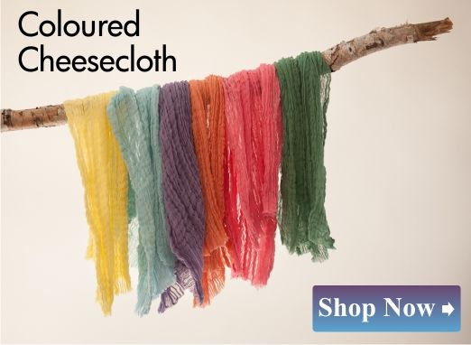 coloured cheesecloth