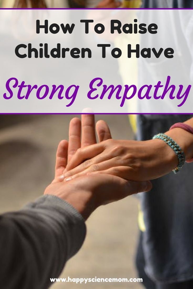 How To Raise Children To Have Strong Empathy