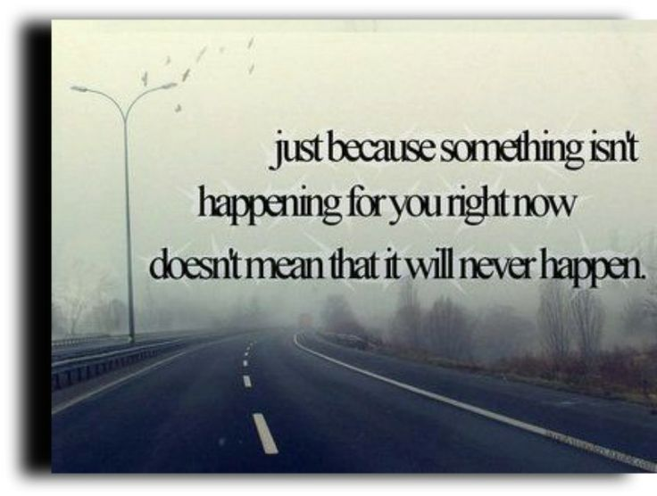 Just Because, The Roads, Thinking Positive, Remember This, So True, Positive Thoughts, Have Faith, Inspiration Quotes, Keep The Faith