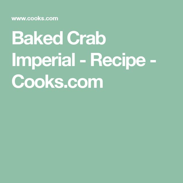 Baked Crab Imperial - Recipe - Cooks.com