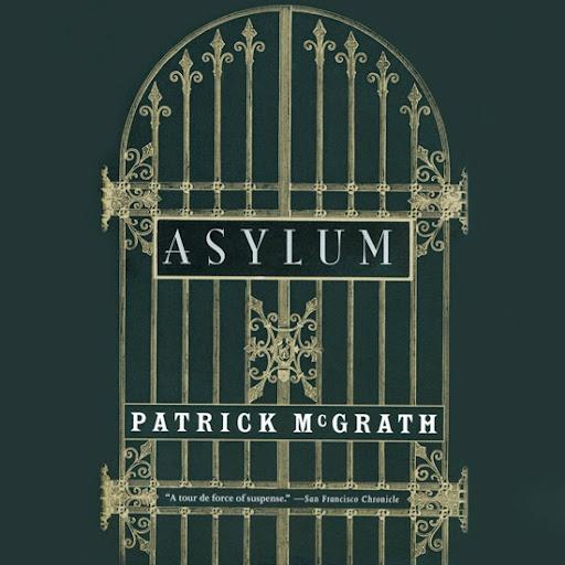 Asylum / Follia  by Patrick McGrath