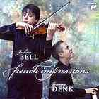 French impressions  Author:Joshua Bell; Jeremy Denk; Camille Saint-Saëns; César Franck; Maurice Ravel  Publisher:New York, NY : Sony Classical, 2012.  Edition/Format: Music CD : CD audio : Sonatas : No Linguistic Content