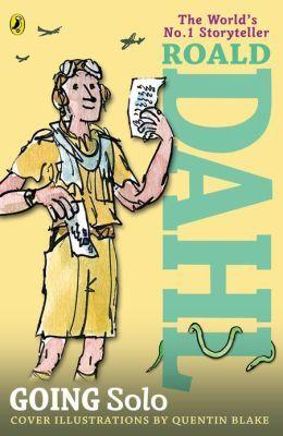 Going Solo - Roald Dahl's Autobiography