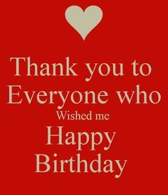 Happy Birthday Thank You Message | Thank You for Birthday Wishes!!! | Words of Kindness | Pinterest | Birthday Wishes, Birthdays and Happy Birthday