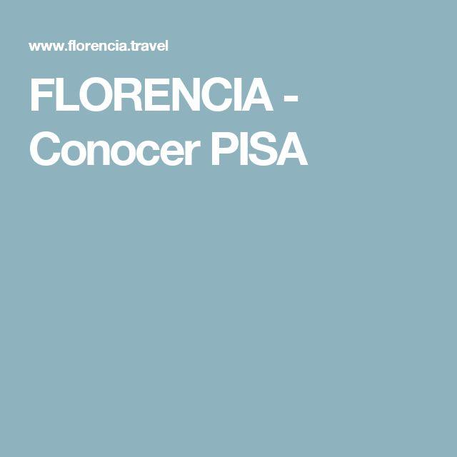 FLORENCIA - Conocer PISA