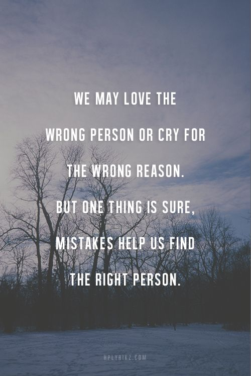 Quotes About Messing With The Wrong Person: Correct-we Learn From Our Mistakes, Learn What We Want And
