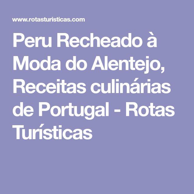 Peru Recheado à Moda do Alentejo, Receitas culinárias de Portugal - Rotas Turísticas