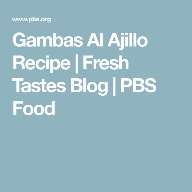 Gambas Al Ajillo Recipe | Fresh Tastes Blog | PBS Food