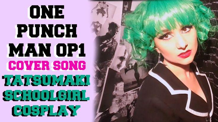 One Punch Man OP 1 Cover Song - Tatsumaki Kawaii Schoolgirl Cosplay