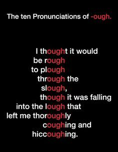 The ten pronunciations of -ough. English is one tricky language. #learnenglish #esl http://www.uniquelanguages.com