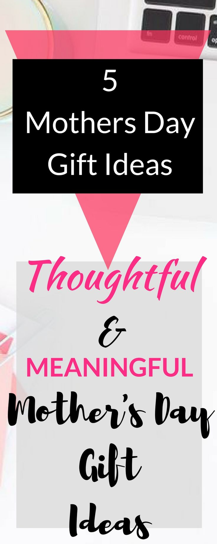 Perfect and thoughtful mother's day gift ideas. 5 gift ideas with special meaning behind them. #mothersday #mothersdaygift #mothersdaypresents #mothersdaydiy #mothersdaybrunch Mothers day ideas, mothers day gift from daughters, unique DIY mother's day gift.