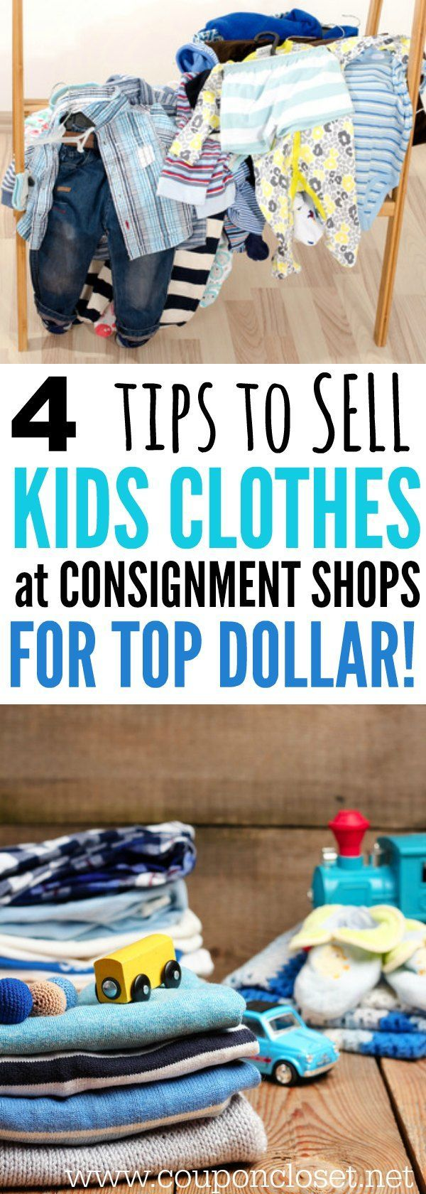 Do you sell at kids consignment shops? Here are 4 tips to Sell Kids Clothes at Children's Consignment Shops for Top Dollar!