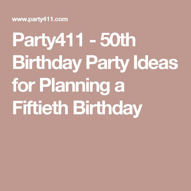 Party411 - 50th Birthday Party Ideas for Planning a Fiftieth Birthday