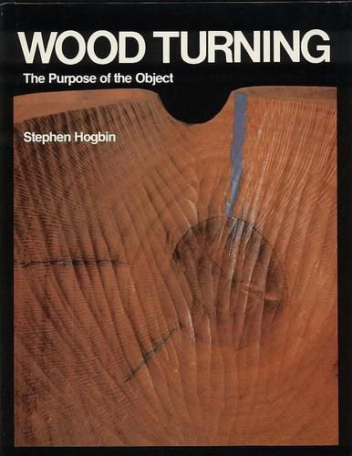 Woodturning: The Purpose of the Object // Stephen Hogbin
