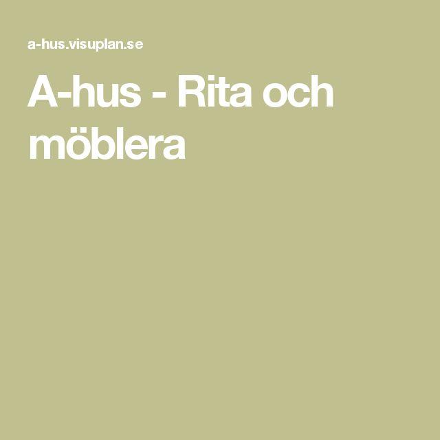 A-hus - Rita och möblera