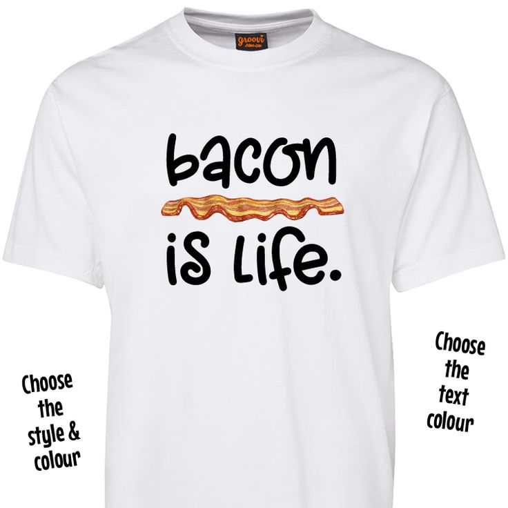 Bacon Is Life T Shirt or Hoodie