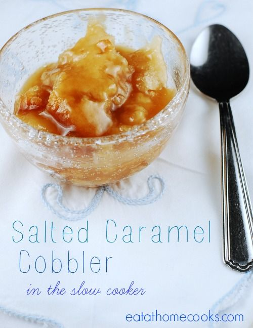 Salted Caramel Cobbler in the Slow Cooker-I think I'm going to add a layer of diced apples on the bottom!