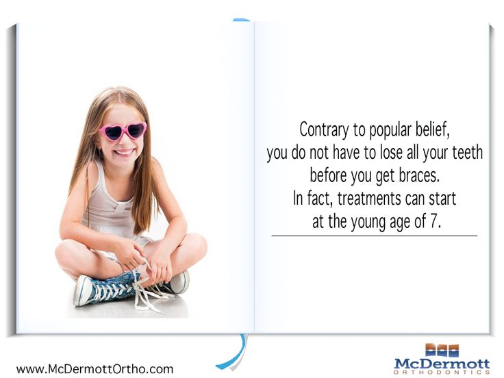 Orthodontic Fact #4 Contrary to popular belief, you do not have to lose all your teeth before you get braces. In fact, treatments can start at the young age of 7 - McDermott Orthodontist, 708 Elm Ave. E., Delano, MN 55328, TEL: 763-972-4444 #orthodontist #invisalign #braces