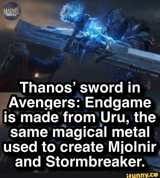 Thanos Sword In Avengers Endgame Is Made From Uru The