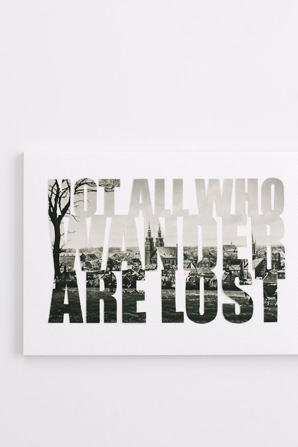 Words: Lost   Fellow Fellow: Living Rooms, Quotes Typography, Tolkien Quotes, Projects Ideas, Quotes Art, Love Quotes, Inspiration Quotes, Jrr Tolkien, Typographic Design