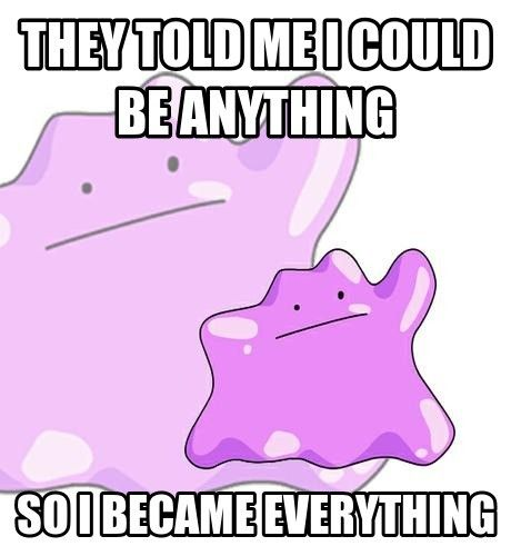 I chose ditto from pokemon to represent the neuroplasticity of our brains and how are brains are positively impacted by play....very true