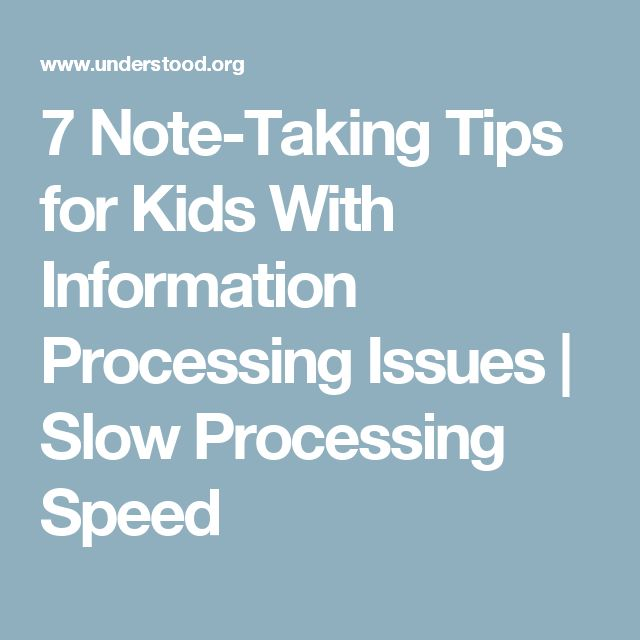 7 Note-Taking Tips for Kids With Information Processing Issues | Slow Processing Speed