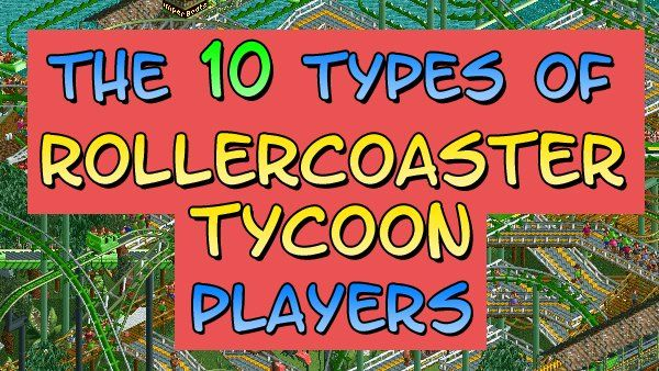An article on the ten kinds of Roller Coaster Tycoon players out there. I have to admit, I was the vengeful park owner. I had no tolerance for that crap, and I had an isolated prison island in the middle of the water in each park I made. (http://www.dorkly.com)