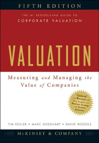 Bestseller books online Valuation: Measuring and Managing the Value of Companies, 5th Edition (Wiley Finance) McKinsey & Company Inc., Tim Koller, Marc Goedhart, David Wessels  http://www.ebooknetworking.net/books_detail-0470424656.html
