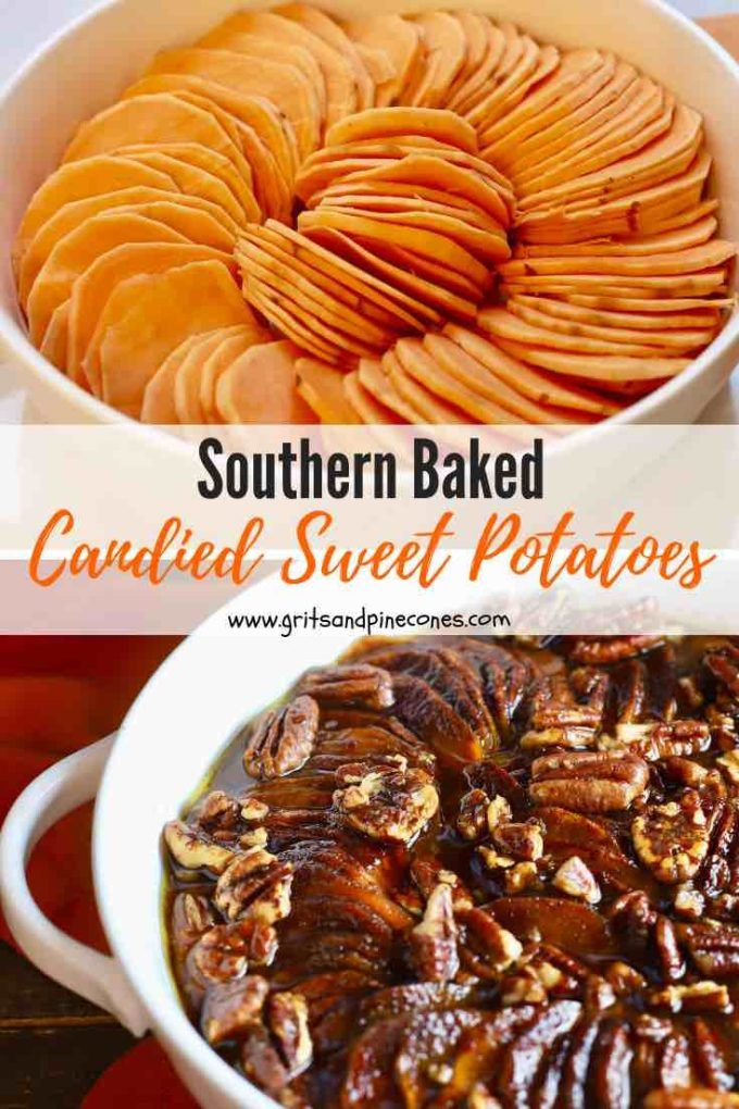 Baked Southern Candied Sweet Potatoes With Pecans Gritsandpinecones Com Recipe Candied Sweet Potatoes Sweet Potato Pecan Sweet Potato Recipes