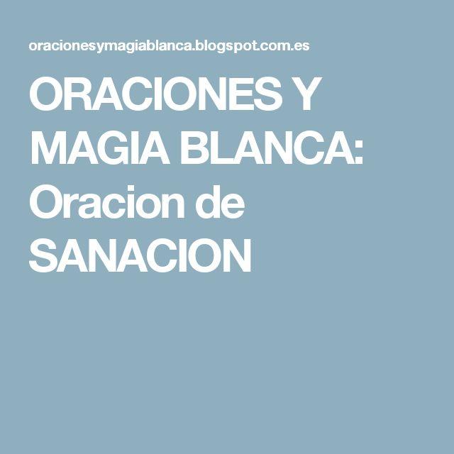 ORACIONES Y MAGIA BLANCA: Oracion de SANACION