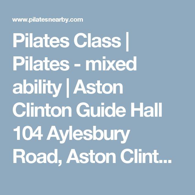 Pilates Class | Pilates - mixed ability | Aston Clinton Guide Hall 104 Aylesbury Road,  Aston Clinton 104 Aylesbury Road, Buckinghamshire, HP22 5AJ, United Kingdom | pilatesnearby.com