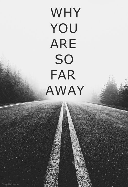 Love Quotes For Far Away : Best Far Away Quotes On It Hurts