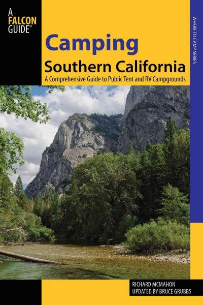 Camping Southern California : A Comprehensive Guide to Public Tent and Rv Campgrounds