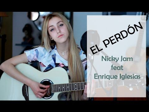 El perdón- Nicky Jam ft. Enrique Iglesias (Cover by Xandra Garsem) - YouTube