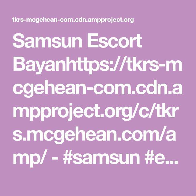 Samsun Escort Bayanhttps://tkrs-mcgehean-com.cdn.ampproject.org/c/tkrs.mcgehean.com/amp/  -  #samsun #escort #bayan| Escort Samsun | Eskort Kiz
