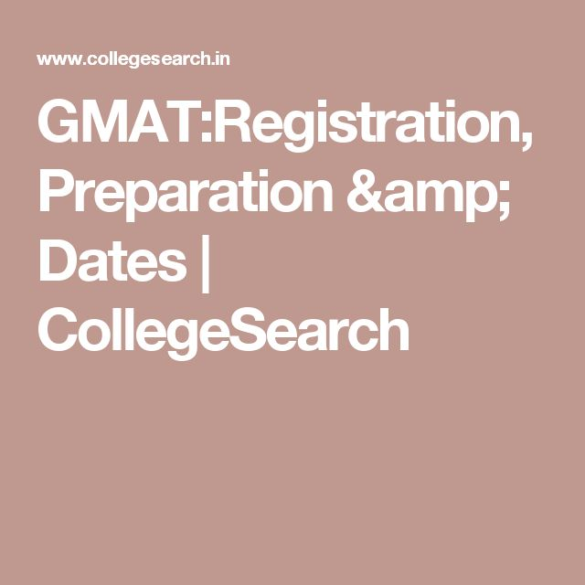 GMAT:Registration, Preparation & Dates | CollegeSearch